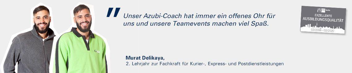 Auszubildender Murat sagt: Unser Azubi-Coach hat immer ein offenes Ohr für uns und unsere Teamevents machen echt viel Spaß.